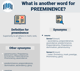 preeminence, synonym preeminence, another word for preeminence, words like preeminence, thesaurus preeminence
