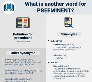preeminent, synonym preeminent, another word for preeminent, words like preeminent, thesaurus preeminent