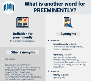 preeminently, synonym preeminently, another word for preeminently, words like preeminently, thesaurus preeminently