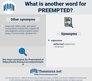 Preempted, synonym Preempted, another word for Preempted, words like Preempted, thesaurus Preempted