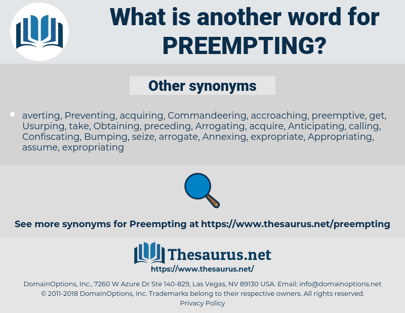Preempting, synonym Preempting, another word for Preempting, words like Preempting, thesaurus Preempting