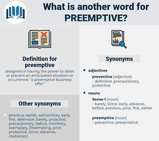 preemptive, synonym preemptive, another word for preemptive, words like preemptive, thesaurus preemptive