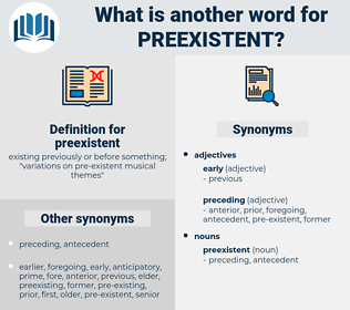 preexistent, synonym preexistent, another word for preexistent, words like preexistent, thesaurus preexistent