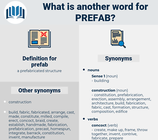 prefab, synonym prefab, another word for prefab, words like prefab, thesaurus prefab