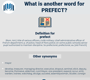 prefect, synonym prefect, another word for prefect, words like prefect, thesaurus prefect