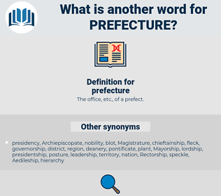 prefecture, synonym prefecture, another word for prefecture, words like prefecture, thesaurus prefecture