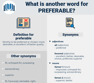 preferable, synonym preferable, another word for preferable, words like preferable, thesaurus preferable