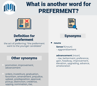 preferment, synonym preferment, another word for preferment, words like preferment, thesaurus preferment