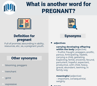 pregnant, synonym pregnant, another word for pregnant, words like pregnant, thesaurus pregnant