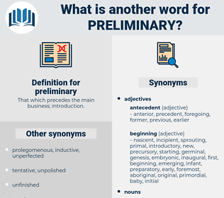 preliminary, synonym preliminary, another word for preliminary, words like preliminary, thesaurus preliminary