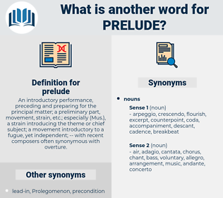 prelude, synonym prelude, another word for prelude, words like prelude, thesaurus prelude