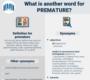 premature, synonym premature, another word for premature, words like premature, thesaurus premature