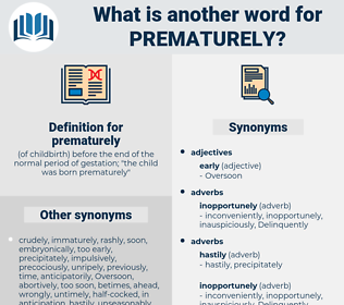 prematurely, synonym prematurely, another word for prematurely, words like prematurely, thesaurus prematurely