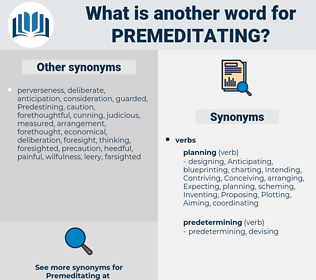 Premeditating, synonym Premeditating, another word for Premeditating, words like Premeditating, thesaurus Premeditating