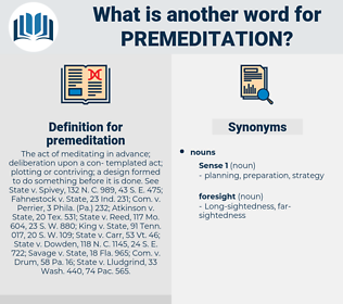 premeditation, synonym premeditation, another word for premeditation, words like premeditation, thesaurus premeditation