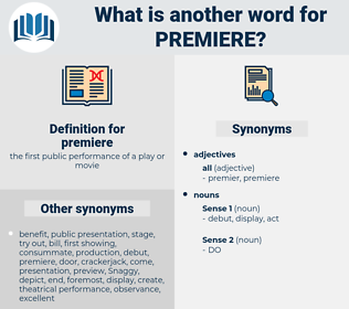 premiere, synonym premiere, another word for premiere, words like premiere, thesaurus premiere