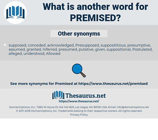 Premised, synonym Premised, another word for Premised, words like Premised, thesaurus Premised