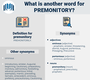 premonitory, synonym premonitory, another word for premonitory, words like premonitory, thesaurus premonitory