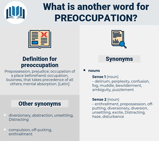 preoccupation, synonym preoccupation, another word for preoccupation, words like preoccupation, thesaurus preoccupation