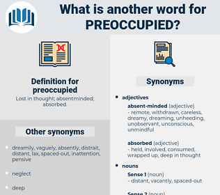 preoccupied, synonym preoccupied, another word for preoccupied, words like preoccupied, thesaurus preoccupied