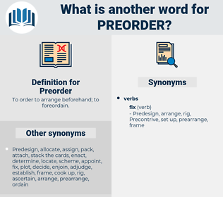 Preorder, synonym Preorder, another word for Preorder, words like Preorder, thesaurus Preorder