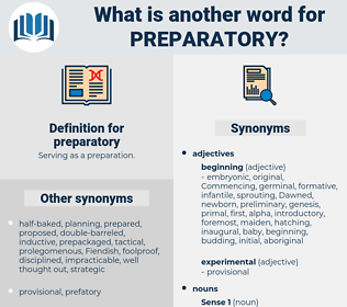 preparatory, synonym preparatory, another word for preparatory, words like preparatory, thesaurus preparatory