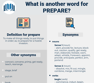 prepare, synonym prepare, another word for prepare, words like prepare, thesaurus prepare