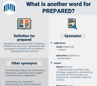 prepared, synonym prepared, another word for prepared, words like prepared, thesaurus prepared