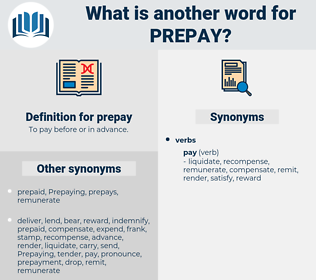 prepay, synonym prepay, another word for prepay, words like prepay, thesaurus prepay