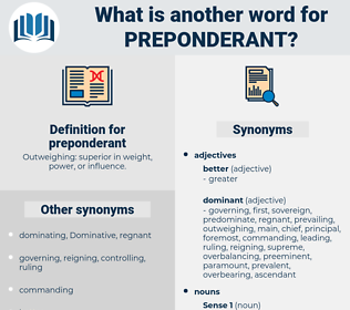 preponderant, synonym preponderant, another word for preponderant, words like preponderant, thesaurus preponderant