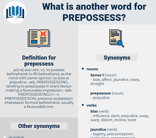 prepossess, synonym prepossess, another word for prepossess, words like prepossess, thesaurus prepossess