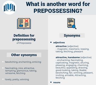 prepossessing, synonym prepossessing, another word for prepossessing, words like prepossessing, thesaurus prepossessing