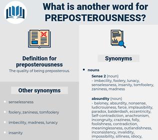 preposterousness, synonym preposterousness, another word for preposterousness, words like preposterousness, thesaurus preposterousness