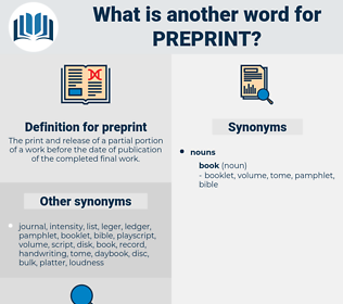 preprint, synonym preprint, another word for preprint, words like preprint, thesaurus preprint