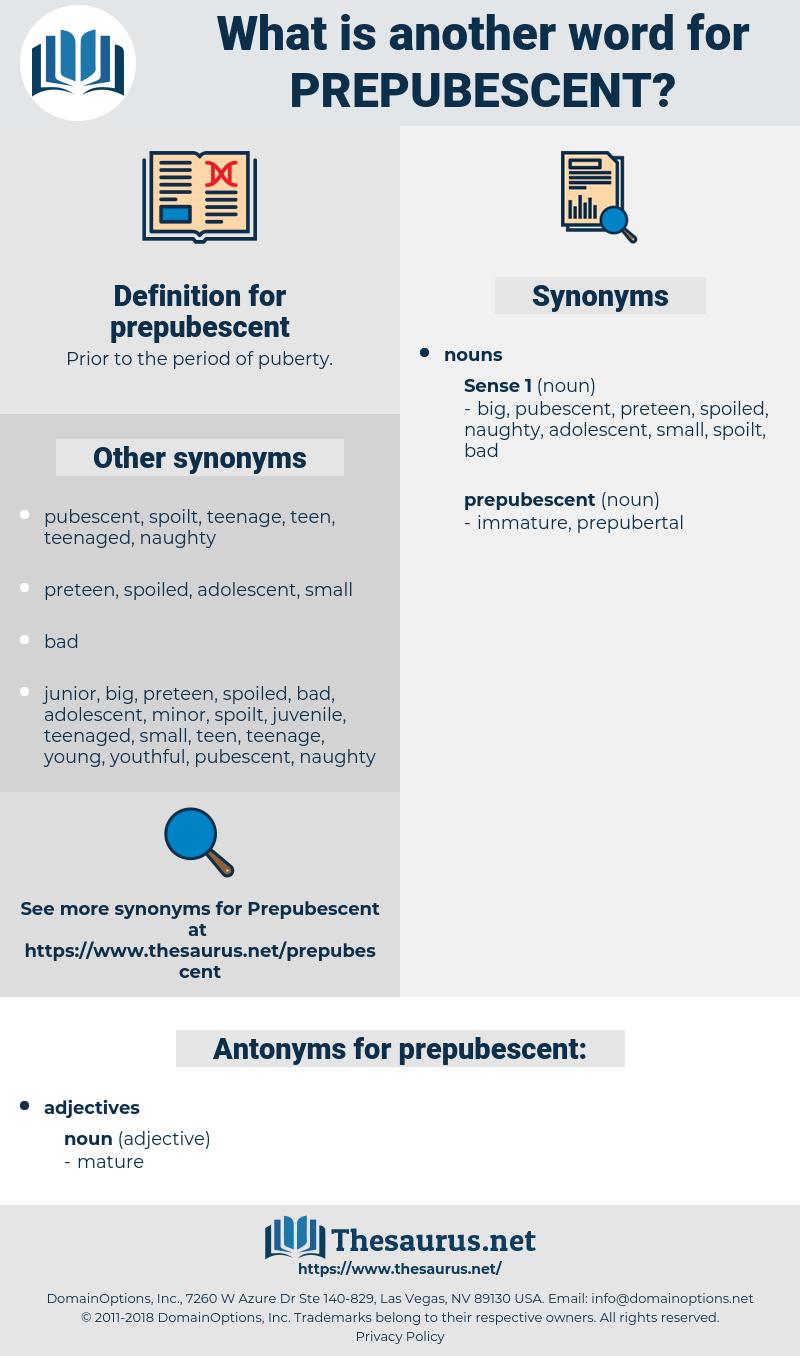 prepubescent, synonym prepubescent, another word for prepubescent, words like prepubescent, thesaurus prepubescent