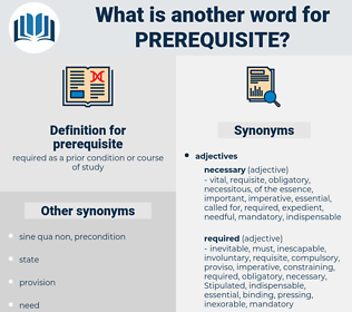 prerequisite, synonym prerequisite, another word for prerequisite, words like prerequisite, thesaurus prerequisite