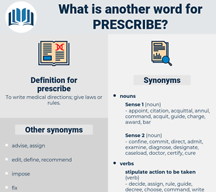 prescribe, synonym prescribe, another word for prescribe, words like prescribe, thesaurus prescribe