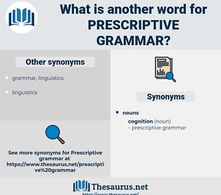 prescriptive grammar, synonym prescriptive grammar, another word for prescriptive grammar, words like prescriptive grammar, thesaurus prescriptive grammar