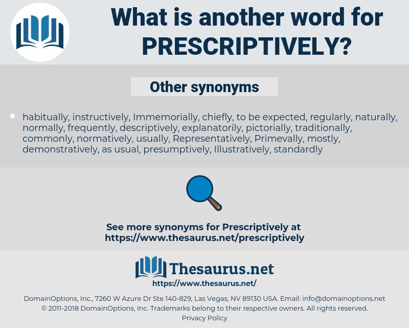 Prescriptively, synonym Prescriptively, another word for Prescriptively, words like Prescriptively, thesaurus Prescriptively