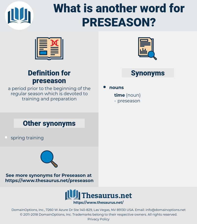 preseason, synonym preseason, another word for preseason, words like preseason, thesaurus preseason