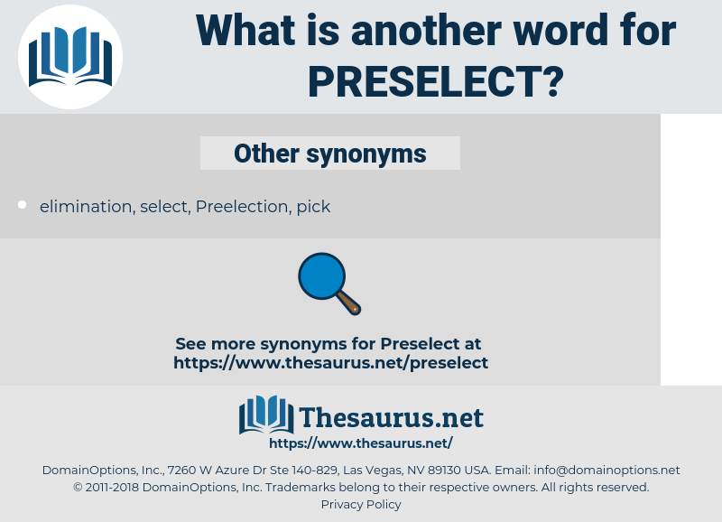 Preselect, synonym Preselect, another word for Preselect, words like Preselect, thesaurus Preselect