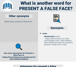 present a false face, synonym present a false face, another word for present a false face, words like present a false face, thesaurus present a false face