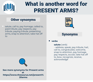 present arms, synonym present arms, another word for present arms, words like present arms, thesaurus present arms
