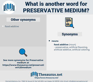 preservative medium, synonym preservative medium, another word for preservative medium, words like preservative medium, thesaurus preservative medium