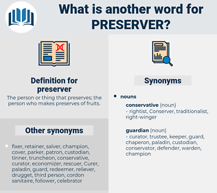 preserver, synonym preserver, another word for preserver, words like preserver, thesaurus preserver