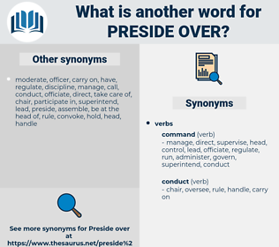 preside over, synonym preside over, another word for preside over, words like preside over, thesaurus preside over