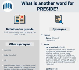 preside, synonym preside, another word for preside, words like preside, thesaurus preside