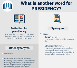 presidency, synonym presidency, another word for presidency, words like presidency, thesaurus presidency