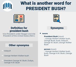 president bush, synonym president bush, another word for president bush, words like president bush, thesaurus president bush