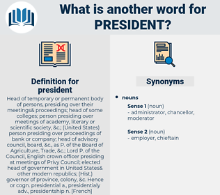 president, synonym president, another word for president, words like president, thesaurus president